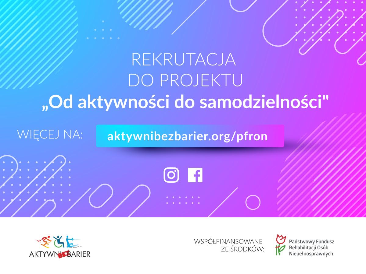 """Rekrutacja na obozy 2021/22 do drugiej edycji projektu """"Od aktywności do samodzielności"""" - Aktywni Bez Barier"""