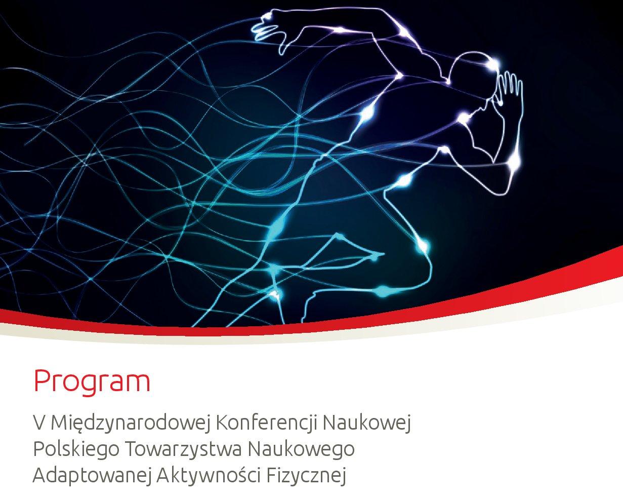 V Międzynarodowa Konferencja Naukowa Polskiego Towarzystwa Naukowego Adaptowanej Aktywności Fizycznej